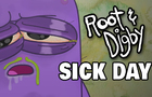 Sick Day | Root & Digby