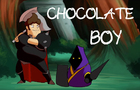 Enter Chocolate Boy