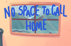 No Space to Call Home (48 hour challenge)