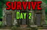 Survive Day 2