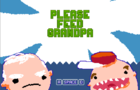 Please Feed Grandpa
