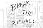 Break The Ritual