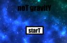 noT gravitY