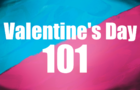 Valentine's Day 101
