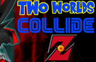 Two Worlds Collide Z Episode 1 - An Unknown Android