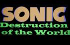 Sonic:Destruction of the World