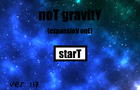 noT gravitY expansioN onE