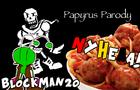 Undertale - Papyrus Parody