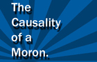 The Causality of a Moron Title Card