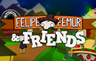 Felipe Femur & Friends