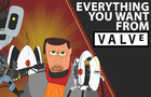 Everything You Want From Valve