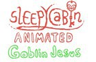 SleepyCast Animated: Goblin Jesus
