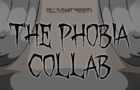 The Phobia Collab