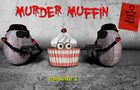 Murder Muffin episode 1