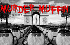 Murder Muffin episode 4