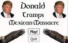 Donald Trump's Mexican Massacre
