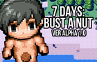 7 Days: Bust a Nut (Alpha 1.0)