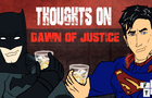 Last Call w/ Batman & Superman - THOUGHTS ON DAWN OF JUSTICE