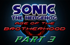 Sonic: Age Of The Brotherhood Part 3