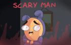 SCARY MAN