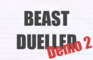 Beast Duelled (Demo 2)