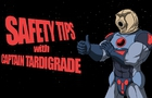 Captain Tardigrade: Safety Tips by ianmichaelmiller