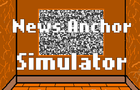 News Anchor Simulator