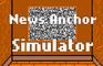 News Anchor Simulator