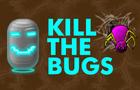 Kill the bugs