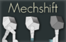 Mechshift