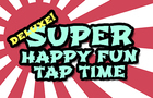 Super Happy Fun Tap Time Deluxe