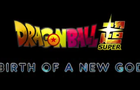 Dragon Ball Super: Birth Of A New God - Trailer (Fan Animation)