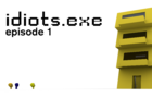 idiots.exe episode 1