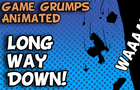 Game Grumps Animation - Long Way Down