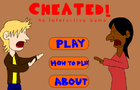 Cheated! An Interactive Game