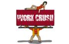 WORK CRUSH