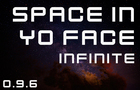 Space In Yo Face