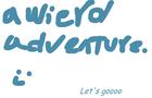 A wierd adventure