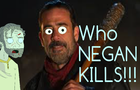 Who negan kills (parody) The walking dead