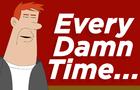Every Damn Time