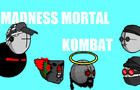 Madness Mortal Kombat