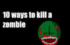 10 ways to kill a zombie (updated)