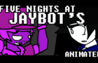 Five Nights At Jaybots