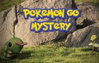 Pokemon Go Mystery