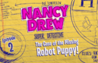 The Case of the Missing Robot Puppy! l Ep. 2 of 6 l Nancy Drew: Codes & Clues