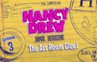 The Art Room Clue! l Ep. 3 of 6 l Nancy Drew: Codes & Clues
