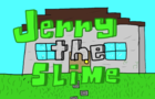Jerry the Slime: Drive Thru