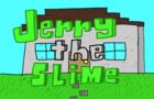 Jerry the Slime: Drive Thru
