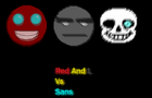 Red And L Vs. Sans