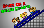 Stuck on a Roller Coaster